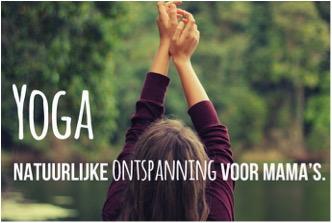 Yoga - Natuurlijke ontspanning voor mama's